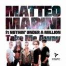 Matteo Marini, Menini & Viani - Take Me Away feat. Nuthin' Under a Million (Menini & Viani Remix)