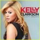 Kelly Clarkson - Catch My Breath (Malibu Breeze Bootleg)
