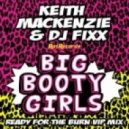 DJ Fixx, Keith Mackenzie - Big Booty Girls (Original Mix)
