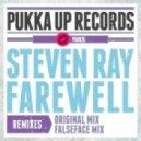 Steven Ray - Farewell (Falseface Remix)
