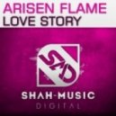 Arisen Flame - Love Story (Uplifting Mix)