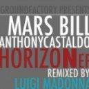 Mars Bill, Anthony Castaldo - Horizon (Luigi Madonna Remix)