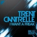 Trent Cantrelle  - I Want A Freak (Matt Elation Short Edit)