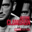 Antoine Clamaran Feat. Fenja - This Is My Goodbye (Thom Syma, Julien Stackler Remix)
