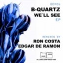 Jose Lucker, Nuria Ghia, B-Quartz - We'll See (Edgar De Ramon Remix)