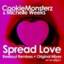 Cookie Monsterz, Michelle Weeks - Spread Love (Reelsoul Vocal)