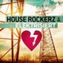 House Rockerz - Elektrisiert (G G vs. Davis Redfield Remix Edit)