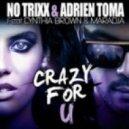 No Trixx & Adrien Toma Feat Cynthia Brown & Maradja - Crazy For U (French Club Version)