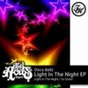 Disco Ballz - Light In The Night (Original Mix)