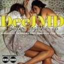 DeeJMD - Better Together (Funkhameleon Remix)