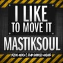 Mastiksoul - I Like To Move It 2013 (Pedro Murcia & Fran Barroso Mashup)