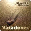 Dj Sveta & Dj Mixon - Vacaciones (2013)