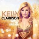 Kelly Clarkson - Catch My Breath (Cash Cash Remix)