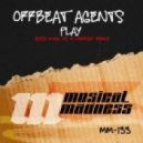 Offbeat Agents And X Vertigo And Bass King - Play (Bass King Vs X Vertigo Remix)