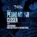 Pedro Aguiar - Closer (Mindlook Aka Dark Soul Project & Santiago Garcia Remix)