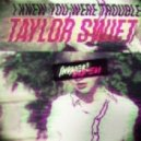 Taylor Swift - I Knew You Were Trouble (Invader! DnB Edit)