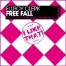 Ellroy Clerk - Free Fall (Original Mix)