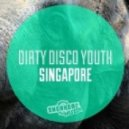 Dirty Disco Youth - Singapore (Club Mix)