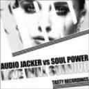 Audio Jacker, Soul Power - Love Will Survive (Soul Power Remix)