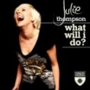 Julie Thompson - What Will I Do? (Club Mix)