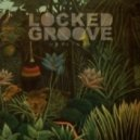 Locked Groove - Do It Anyway (Original Mix)