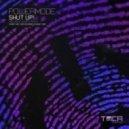 Powermode - Shut Up (Wiwek Remix)