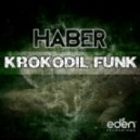 Haber - Krokodil Funk (Lefty Remix)
