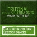 Tritonal feat Christina Soto  -  Walk With Me (Markus Schulz Mix)