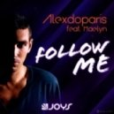 Alexdoparis ft Maelyn - Follow Me (Original Mix)
