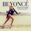 Beyonce  - End of Time (Delta X Remix)