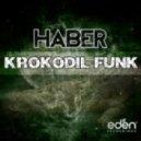 Haber - Krokodil Funk (Jack Morrison Remix)