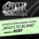 Steven Stone & Marc Evans - Who's To Blame (Husky's RSR Dub)