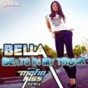 Bella - Beats In My Trunk (Mafia Kiss Remix)