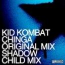 Kid Kombat - Chinga (Original Mix)