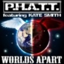 PHATT Ft Kate Smith - Worlds Apart (Melodia Mix)