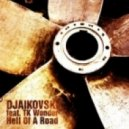 Djaikovski Feat. Tk Wonder - Hell of A Road (Artist Mix)