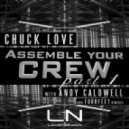 Chuck Love - Assemble Your Crew (Nate Laurence Remix)