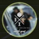 Bixel Boys - Love Like This (Steffi Graf Remix)