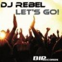 DJ Rebel - Let's Go! (Original Extended Mix)