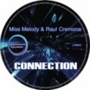 Raul Cremona, Miss Melody - Connection (Original Mix)