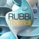 Rubbi - The Roll (Original Edit)