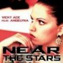 Vicky Ace & Angelyna Feat. Angelyna - Near the Stars (Sammy Love & Winhouseband Remix)