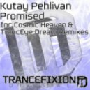 Kutay Pehlivan - Promised (TrancEye Dream Remix)