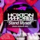 Hoxton Whores - Stand Myself (Kevin Andrews Mix)