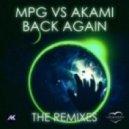 MPG Vs. Akami - Back Again (Rolvario & Alex Gray Remix)