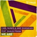 Jake Shanahan, Carl Nunes, Shaun Frank - We Are (Dub Mix)