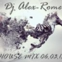 Dj Alex-Romeo - House Mix 06.03.13