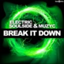 Electric Soulside & Muzyc - Break It Down (Original Mix)