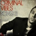 Criminal Vibes - Song 2 (Club Mix)