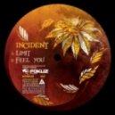 Incident - Feel You